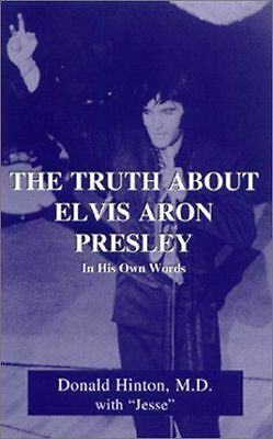 USED (VG) The Truth about Elvis Aron Presley: In His Own Words by Donald Hinton