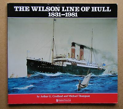 The Wilson Line of Hull 1831 to 1981: The Rise and Fall of an Empire. 1994 PB