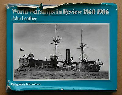 World Warships in Review 1860-1906. By John Leather. 1976 HB DJ.