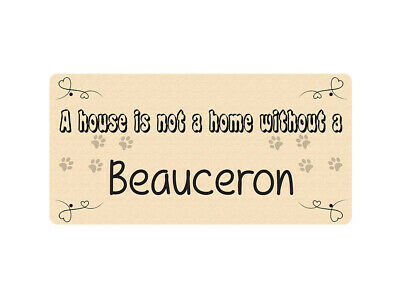 WP_PET_037 A house is not a home without a Beauceron - Dog Breed Metal Wall Plat