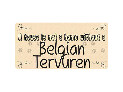 WP_PET_041 A house is not a home without a Belgian Tervuren - Dog Breed Metal Wa