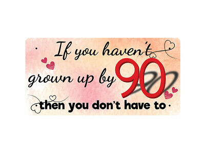 WP_FUN_074 If you haven't grown up by 90 then you don't have to (heart design) -