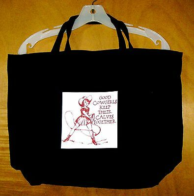 """""""Good Cowgirls Keep Their Calves Together"""" BLACK 100% COTTON JUMBO TOTE BAG"""