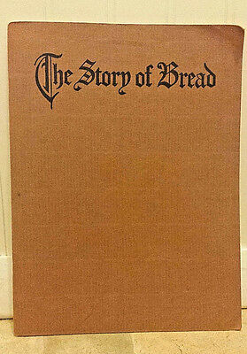 1925 THE STORY OF BREAD -Sanitary Baking Methods w/Stat. Charts