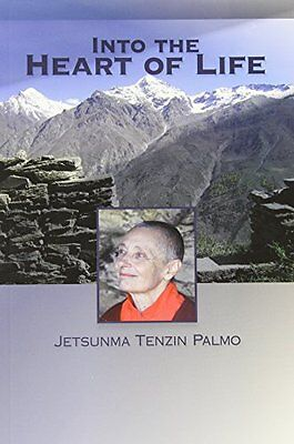 Into the Heart of Life By Tenzin Palmo