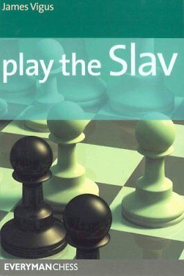 Play the Slav by James Vigus 9781857445572 (Paperback, 2008)