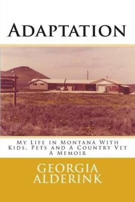 Adaptation My Life in Montana with Kids, Pets and a Country Vet... 9781494276218