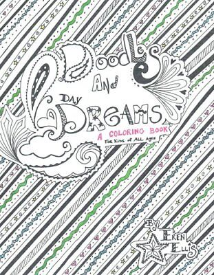 Doodles And Daydreams A Coloring Book By Eren Ellis 9781495446061