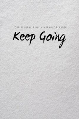 Food Journal & Daily Workout Planner Keep Going 9781506116693 (Paperback, 2015)