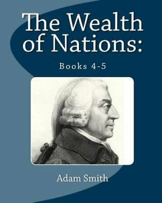 The Wealth of Nations Books 4-5 by Adam Smith 9781611044386 (Paperback, 2011)