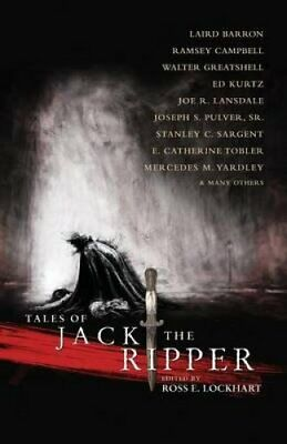 Tales of Jack the Ripper by Laird Barron 9781939905000 (Paperback, 2013)