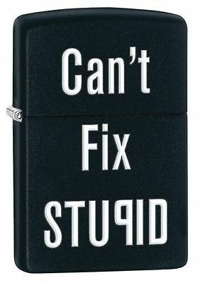 Zippo Windproof Black Lighter With Can't Fix Stupid, 28664, New In Box