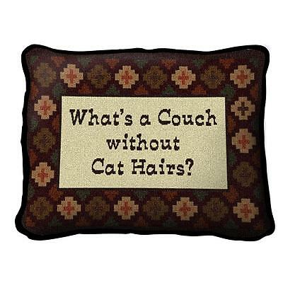 "What's a Couch w/o Cat Hairs Pillow Pure Country Weavers 12"" x 8"" 100% Cotton"