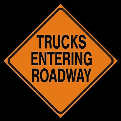 TRUCKS ENTERING ROADWAY -  Logging Road Sign - Construction Work Zone Signs