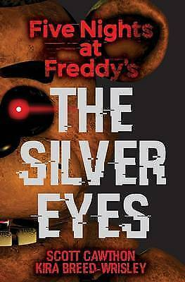 The Silver Eyes (Five Nights At Freddy's #1) by Scott Cawthon