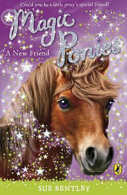 Magic Ponies: A New Friend By Sue Bentley