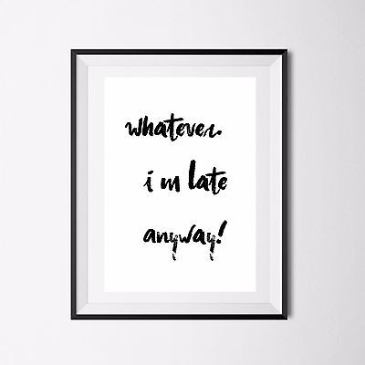 Inspirational Quote Poster Art Print A4 Typography Decor gift wall decor whateve