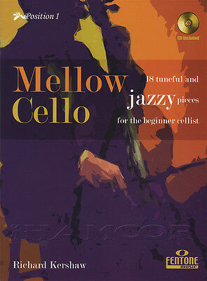 Mellow Cello 18 Tuneful & Jazzy Pieces for Beginners Sheet Music Book with CD