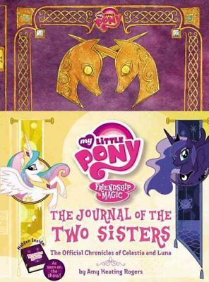 My Little Pony: The Journal of the Two Sisters The Official Chr... 9780316282246
