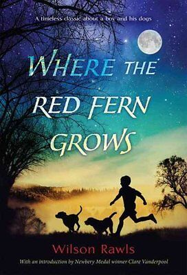 Where the Red Fern Grows The Story of Two Dogs and a Boy 9780440412670