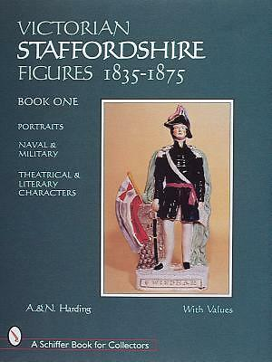 Victorian Staffordshire Figures 1835-1875, Book One Portraits, Naval & Military,