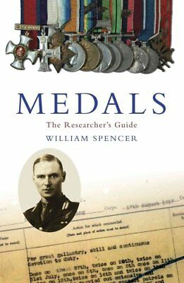 Medals The Researcher's Guide by William Spencer 9781905615353 (Paperback, 2008)