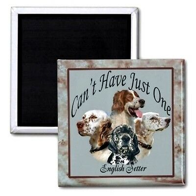 """Can't Have Just One"" - ENGLISH SETTER Refrigerator Magnet / 2"" Square"