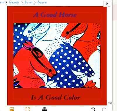 "AMERICAN EQUESTRIAN HORSE MAGNET  ""A Good Horse Is a Good Color"" / 2 in. square"