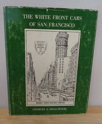 The White Front Cars of San Francisco Smallwood Interurbans Special 44