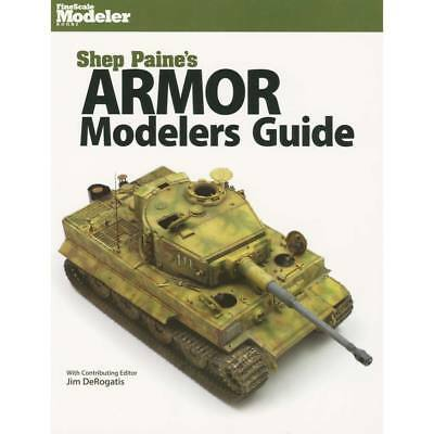NEW Kalmbach Shep Paine s Armor Modelers Guide 12805