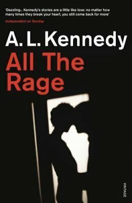 All the Rage by A. L. Kennedy 9780099587422 (Paperback, 2015)