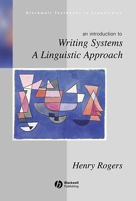 Writing Systems A Linguistic Approach by Henry Rogers 9780631234647
