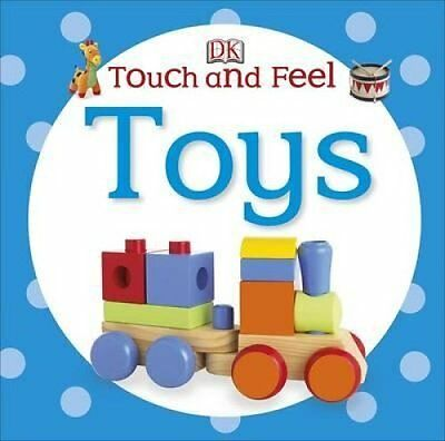 Touch and Feel Toys by DK 9781409357179 (Board book, 2014)