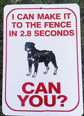 "Funny Rottweiler Sign ""i Can Make It To The Fence In 2.8 Seconds Can You?"""