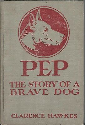 Dog Book PEP THE STORY OF A BRAVE DOG White Bull Terrier Hawkes HBFE 1922 GREAT