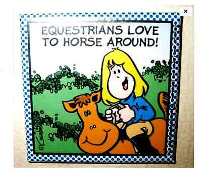 """Equestrians Love to Horse Around!"" / 2"" square HORSE MAGNET"