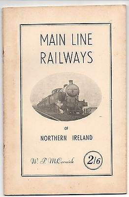 MAIN LINE RAILWAYS OF NORTHERN IRELAND by W P McCORMICK Published JAN 1948.