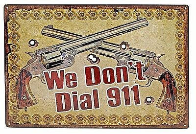 """12"""" x 17"""" Tin Metal Sign We Don't Dial 911 Double Long Barrel Revolvers Bullets"""