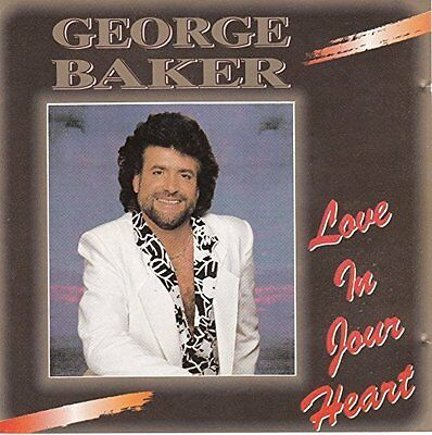 George Baker Love in your heart (1991) [CD]