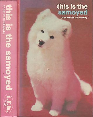 Dog Book THIS IS THE SAMOYED HBFE 1975  100'S OFGREAT PHOTOS OUTSTANDING