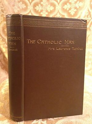 1890 Catholic Man A Study Catholicism Book SIGNED by Author's Daughter Turnbull