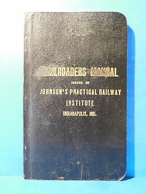 Railroaders Manual Issued by Johnson's Practical Railway Institute 1899