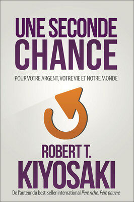 Une Seconde Chance - Robert T. Kiyosaki