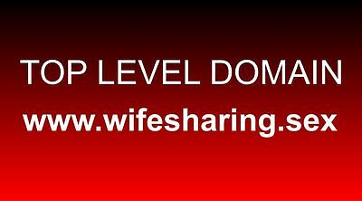 TOP LEVEL DOMAIN TLD...www.wifesharing.sex