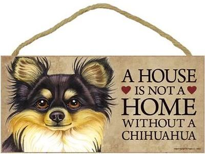 """House is Not a Home without a Chihuahua long hair  Sign Plaque Dog 10""""x5"""" gifts"""