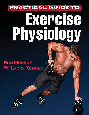 Practical Guide to Exercise Physiology by Bob Murray 9781450461801
