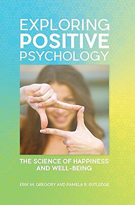 NEW Exploring Positive Psychology: The Science of Happiness and Well-Being