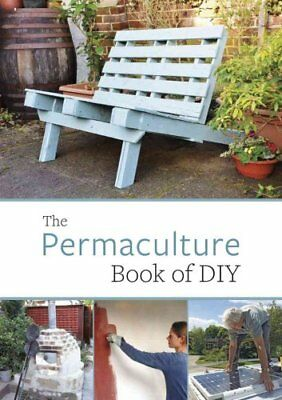 The Permaculture Book of DIY by John Adams 9781856232715 (Paperback, 2016)