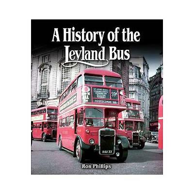 A History of the Leyland Bus by Ron Phillips (Hardback, 2015)