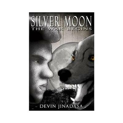 The Silver Moon: The War Begins by Devin Jinadasa (Paperback, 2015)